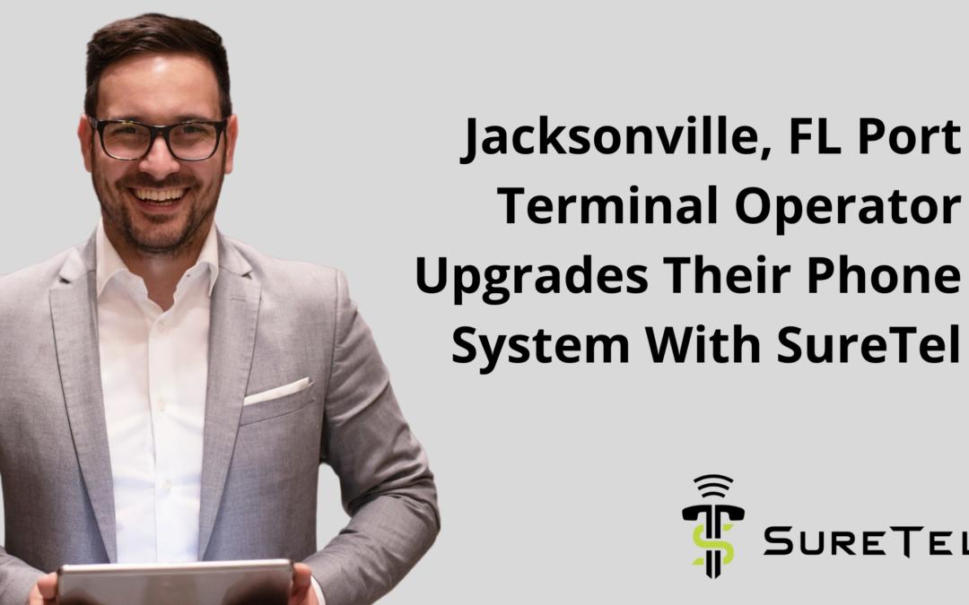 Jacksonville, FL Port Terminal Operator Upgrades Their Phone System With SureTel